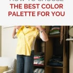 """Woman standing in front of her wardrobe holding up a yellow shirt, with a text overlay that reads: """"Capsule wardrobe: how to choose the best color palette for you"""""""