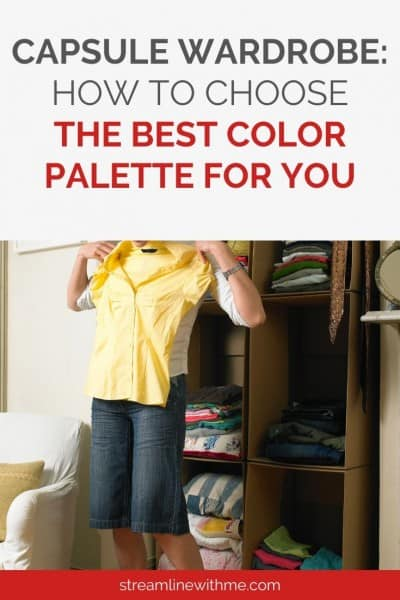 "Woman standing in front of her wardrobe holding up a yellow shirt, with a text overlay that reads: ""Capsule wardrobe: how to choose the best color palette for you"""
