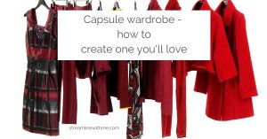 """Clothing rack with women's clothes in shades of red, and a text overlay that reads: """"Capsule wardrobe - how to create one you'll love"""""""