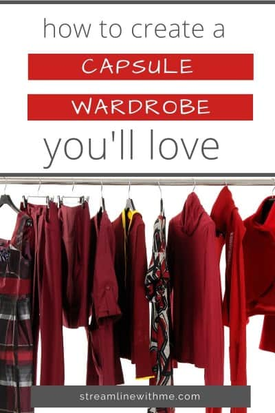 "Garment rack with women's clothes in shades of bright and dark red, with a text overlay that reads: ""How to create a capsule wardrobe you'll love"""