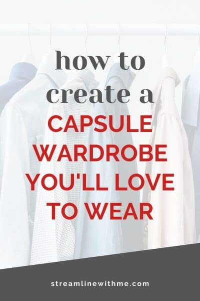 "Garment rack with shirts hanging on hangers, with a text overlay that reads: ""how to create a capsule wardrobe you'll love to wear"""
