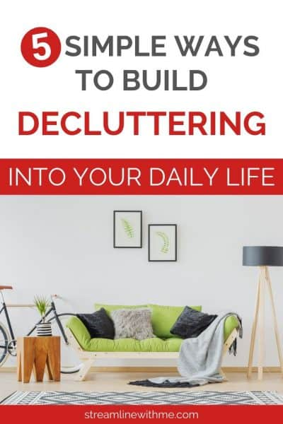 """Uncluttered living room in light colors and a bright warm green couch, with a text overlay that reads: """"5 simple ways to build decluttering into your daily life"""""""