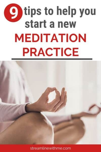 """Woman sitting cross-legged, meditating, with a text overlay that reads: """"9 tips to help you start a new meditation practice"""""""