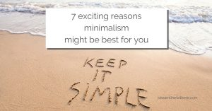 """A simple white dress hanging on a hanger in an open window with white curtains and a view of a skyscraper across the street, with a text overlay that reads: """"7 exciting reasons why minimalism is best for you"""""""