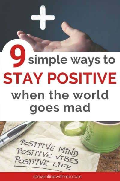 "Napkin with inspirational quote and a green coffee mug, with a text overlay that reads: ""9 simple ways to stay positive when the world goes mad"""