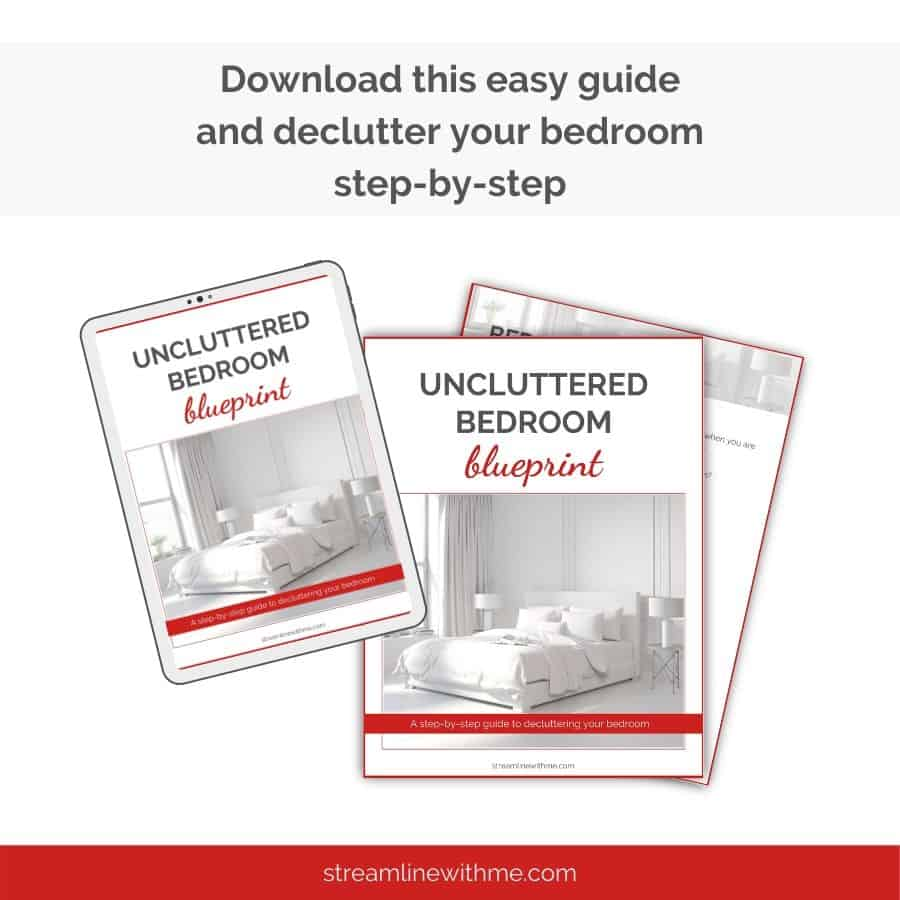 """Image of the printable guide, with a text overlay that reads: """"Download this easy guide and declutter your bedroom step by step"""""""