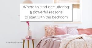 "Bedroom in shades of blush and pink,, with light streaming through the window, and a text overlay that reads: ""Where to start decluttering: 5 powerful reasons to start with the bedroom"""