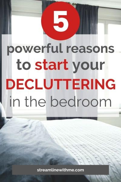 "Calm bedroom in white and dark gray, with a text overlay that reads: ""5 powerful reasons to start your decluttering in the bedroom"""